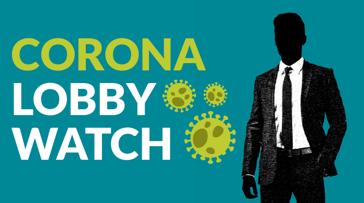 Corona Lobby Watch - unveiling lobby tactics in times crisis