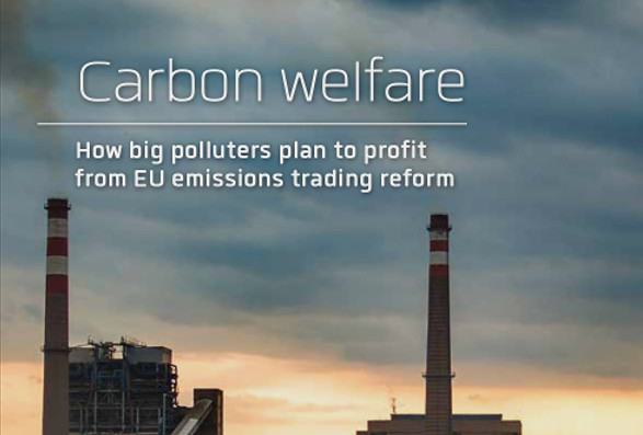 "Image of a power station with the title: ""Carbon Welfare: How Big Polluters Plan to Profit from EU emissions trading reform"""